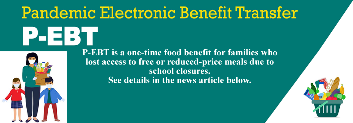Pandemic Electronic Benefit Transfer. See Details in the News Article Below.